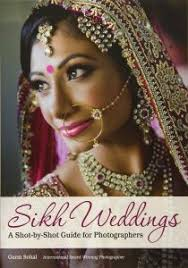 sikh weddings a shot by shot guide for photographers