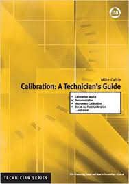 Calibration Technicians Calibration A Technicians Guide Isa Technician Amazon De Mike