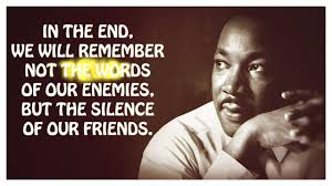 Famous Quote Martin Luther King In The End