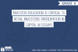 investor education is critical to retail investors  100% papers on investor education is critical to retail investors participation in capital m essays sample topics paragraph introduction help