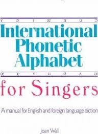 The international phonetic alphabet is. International Phonetic Alphabet For Singers Joan Wall 9781877761508