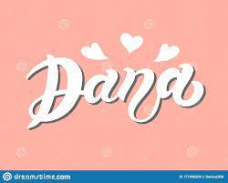 Dana Der Name Der Frau Handgezogene Schrift Stock Abbildung - Illustration  von beschriftung, hintergrund: 171096206
