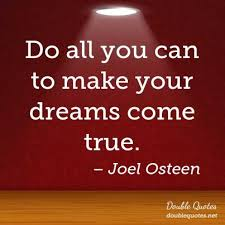 Make Your Dream Come True Quotes Best of Do All You Can To Make Your Dreams Come True Dreams Quotes