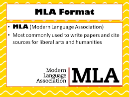 mla format mla modern language association most commonly used to  2 mla format mla modern language association most commonly used to write papers and cite sources for liberal arts and humanities