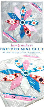 Dresden Plate Quilt Pattern Awesome Free Mini Quilt Pattern Dresden Plate Quilt The Polka Dot Chair