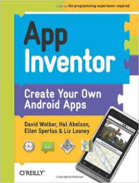 App Inventor Create Your Own Android Apps David Wolber Hal