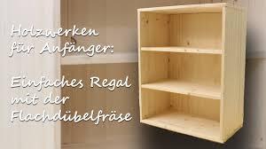 Diy Handwerken Holz Für Anfänger Simples Regal Mit Der Flachdübelfräse Kreativbunt