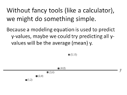 because a modeling equation is used to predict y values maybe we could try