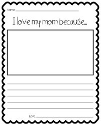 i love my mom because writing template paragraph school i love my mom because writing template
