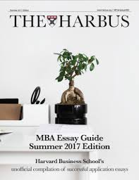 three harvard mba essays the latest edition of the mba essay guide from the harbus costs 61 49