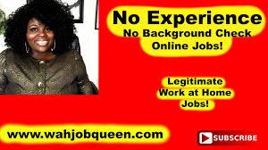 no experience no background check legitimate work at home online no experience no background check legitimate work at home online jobs