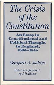the crisis of the constitution an essay in constitutional and the crisis of the constitution an essay in constitutional and political thought in england 1603 1645