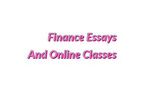 finance essays handle finance essays and finance online classes