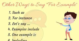 30+ Ways to Say FOR EXAMPLE in English - ESLBuzz Learning English