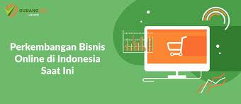 Contoh proposal studi kelayakan bisnis online shop hijab. Perkembangan Bisnis Online Di Indonesia Saat Ini Gudangssl