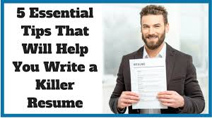 5 Essential Tips That Will Help You Write A Killer Resume - Noomii ...