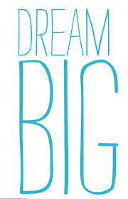 Quote About Dreaming Big Best Of Dream Big Quote
