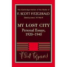 fitzgerald my lost city personal essays by f scott fitzgerald my lost city personal essays 1920 1940 by f scott fitzgerald