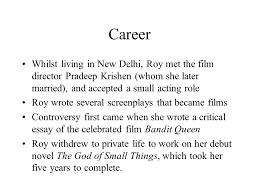arundhati roy childhood born suzanna arundhati roy on th  4 career