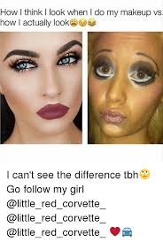 makeup memes and tbh how i think i look when i do my