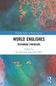 World Englishes Rethinking Paradigms