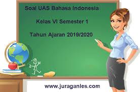 Kunci jawaban soal uts bahasa jawa kelas 1 semester 2. Soal Uas Bahasa Indonesia Kelas 6 Semester 1 Terbaru 2019 2020 Juragan Les