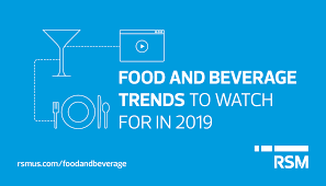 Top 2019 Trends For Food And Beverage Industry Businesses