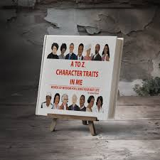 A To Z Character Traits In Me Words Of Wisdom For Living Your Best