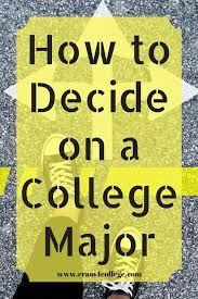 lanese slagle college admissions coach cram 4 college llc choosing a college major