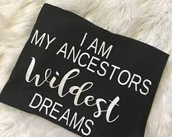 I Am My Ancestors Wildest Dream Quote Best Of I Am My Ancestors' Wildest Dreams Vinyl StickerDecal