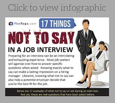 best things to say in an interview what not to say in a medical sales interview life lessons