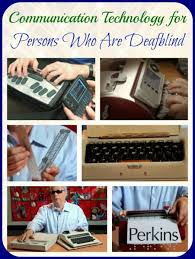 communication technology for persons who are deafblind perkins communication technology for persons who are deafblind jerry berrier