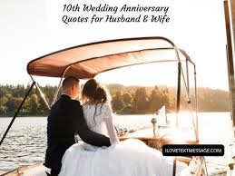10th Wedding Anniversary Quotes For Husband And Wife 10th Wedding Wish