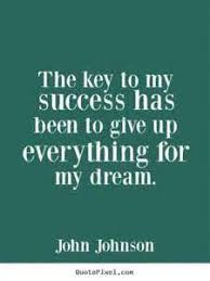 Success Dream Quotes Best Of Key To Success Dream Quotes Quotes About Funny