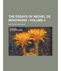 michel de montaigne essays summary philosophy montaigne file les  essays of montaigne hd image of michel de montaigne essays online essay hd image of michel