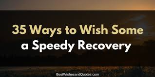 Recovery Quotes Beautiful Ways to Wish Someone a Speedy Recovery 89