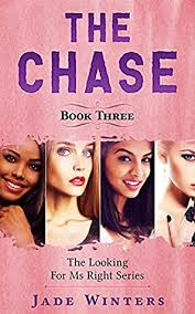 The Chase (Looking For Ms Right #3) by Jade Winters