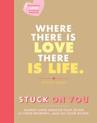 Stuck on You: Quirky love quotes that stick in your memory...and ...