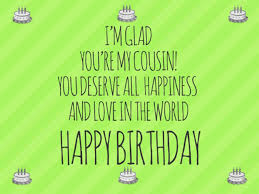 Happy Birthday Cousin Quotes New Happy Birthday Cousin 48 Funny Messages And Quotes