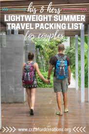 Packing List For Summer Vacation His Hers Lightweight Summer Travel Packing List For Couples