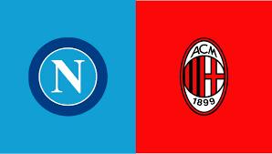 DIRETTA STREAMING – Napoli - Milan – Risultato LIVE, Gol e Highlights