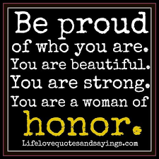 You Are Beautiful And Strong Quotes Best Of Be Proud Of Who You Are Love Quotes And Sayings