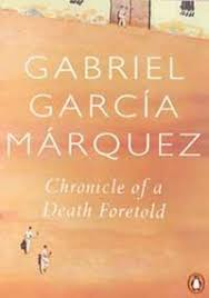 chronicle of a death foretold by gabriel garcia marquez  chronicle of a death foretold