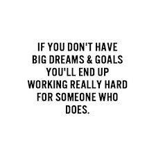 Big Dreams Quotes Best Of Big Dreams And Goals QUOTES Pinterest Goal Big And Boss Lady