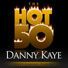 The Hot 50: Danny Kaye - Fifty Classic Tracks