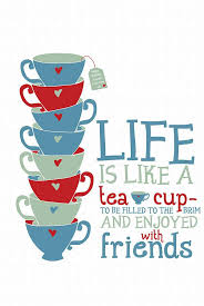 Quotes About Tea And Friendship