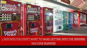 Vending Machines Business Opportunities Simple 48 Mistakes You Don't Want To Make Getting Into The Vending Machine Bu