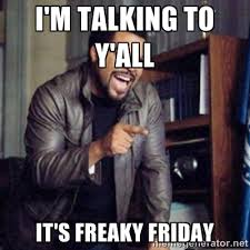 I'm talking to y'all It's freaky Friday - Ice Cube 21 Jump Street ... via Relatably.com