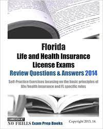 Complete a 60 hour approved insurance course for life and health, including variable annuity insurance, which must be completed within 4 years of the application date. Florida Life And Health Insurance License Exams Review Questions Answers 2014 Self Practice Exercises Focusing On The Basic Principles Of Life Health Insurance And Fl Specific Rules Examreview 9781497530119 Amazon Com Books