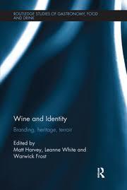 <b>Wine</b> and Identity: Branding, Heritage, Terroir - 1st Edition - Matt H